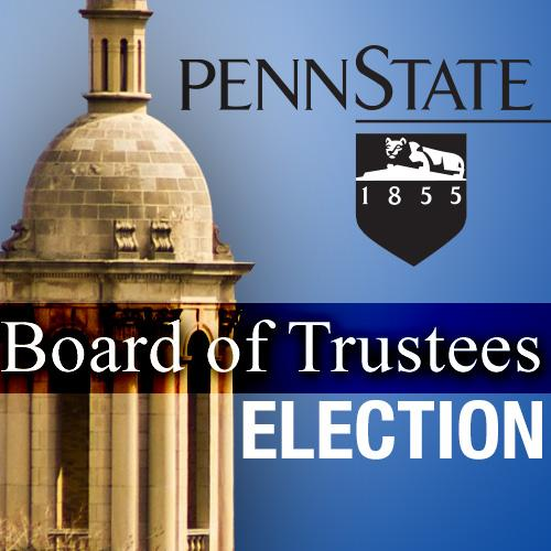 PS4RS Candidates Win 3 Alumni Seats on Penn State Board of Trustees; Longtime Member Joel Myers Loses Election
