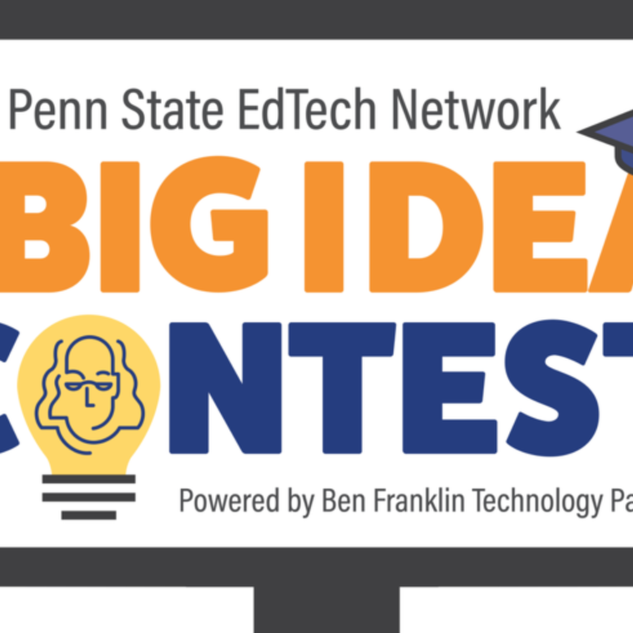 Penn State EdTech Network Searching for 'Big Idea' Contest Entries